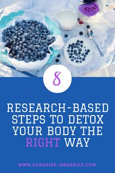 Detox your body the right way based on scientific research for clear skin and healthy body. Learn how to avoid toxins and chemicals with the best detox tips. Includes free eBook. Read the list for your detox cleanse here: https://blog.sunshine-organics.com/detox/