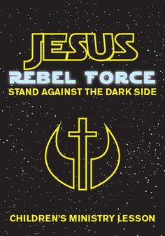 Jesus: Rebel Force Children's Ministry Lesson