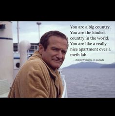 Funny pictures about Robin Williams on Canada. Oh, and cool pics about Robin Williams on Canada. Also, Robin Williams on Canada. Funny Memes, Hilarious, Jokes, Funny Stuff, Random Stuff, Funniest Memes, Funny Quotes About Life, Life Quotes, Thoughts