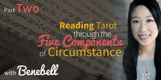 Here's Part 2 of Benebell Wen's post where she shows how ancient Chinese philosophy can integrate with reading Tarot.    Read more at  http://www.biddytarot.com/five-components-circumstance-part-2/