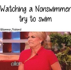 Sometimes... usually at lane swim when i'm watching someone try to do breaststroke...