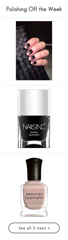 """Polishing Off the Week"" by polyvore-editorial ❤ liked on Polyvore featuring nailpolish, polishingofftheweek, newnownails, beauty products, nail care, nail polish, nails, beauty, matte nail polish and textured nail polish"