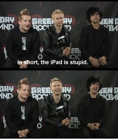 "Hahaha Billie had this long speech as to why he doesn't like the iPad, and in the end all Trè said was ""in short, the iPad is stupid."" And they all cracked up."