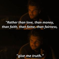 """Rather than love, than money, than faith, than fame, than fairness... """" GIVE ME TRUTH - Into the Wild 2007"""