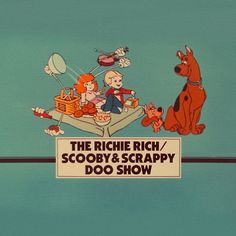 Richie Rich and scooby doo