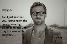 Ryan Gosling certainly is into knitting. Or, perhaps, knitters are just into Ryan Gosling...
