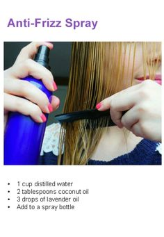 Anti-Frizz Spray DIY 1 cup distilled water 2 tablespoons coconut oil 3 drops lavender essential oil Add it to a glass spray bottle email me with questions! essentialoilswithbetsy@gmail.com