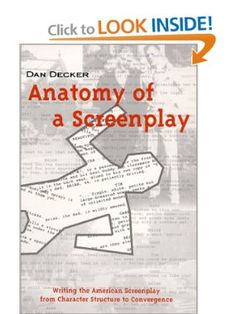 Anatomy of a Screenplay, by Dan Decker.  Another book that's not just for screenwriters.  From my writing bookshelf.