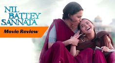 Nil Battey Sannata Movie Review: This movie gets full marks for its approach. Beautiful film showcasing some brilliant performances. Must Watch.