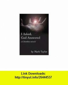 I Asked, God Answered A Columbine Miracle (9781598863499) Mark Taylor , ISBN-10: 1598863495  , ISBN-13: 978-1598863499 ,  , tutorials , pdf , ebook , torrent , downloads , rapidshare , filesonic , hotfile , megaupload , fileserve