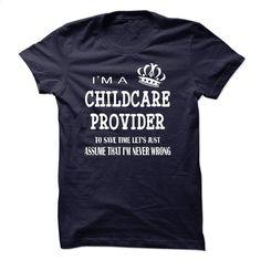i am  a CHILDCARE PROVIDER T Shirts, Hoodies, Sweatshirts - #under #men hoodies. ORDER HERE => https://www.sunfrog.com/LifeStyle/i-am-a-CHILDCARE-PROVIDER.html?60505