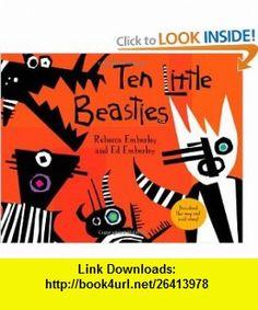 Ten Little Beasties (9781596436275) Ed Emberley, Rebecca Emberley , ISBN-10: 1596436271  , ISBN-13: 978-1596436275 ,  , tutorials , pdf , ebook , torrent , downloads , rapidshare , filesonic , hotfile , megaupload , fileserve