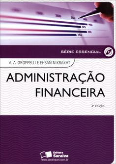 Administração Financeira - Série Essencial - 3ª Ed. 2010