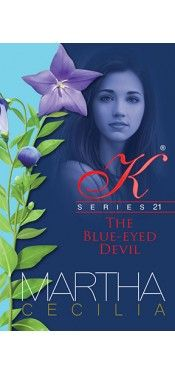 Kristine Series 21 – The Blue-Eyed Devil By Martha Cecilia - Free Novels, Novels To Read, Free Romance Books, Romance Novels, Free Reading, Reading Lists, Reading Online, Books Online, Wattpad Books