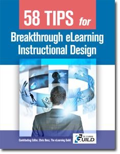 "The eLearning Guild : free eBook: Instructional Design Tips. This eBook draws on the ideas and experience of 14 Instructional Design experts who are leading sessions that are part of The eLearning Guild's May 2012 Online Forum on ""eLearning Instructional Design: Advanced and Breakthrough Techniques."" These tips will enhance the way you design eLearning."