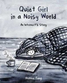 Quiet Girl in a Noisy World by Debbie Tung: I love Debbie Tung and her drawings, because I feel exactly like she does most of the times, but I'm not able to express my feelings, and I would love to. the life of an introvert is not easy even if we spent time trying to adapt, so I appreciate the levity with which she handles the topic.