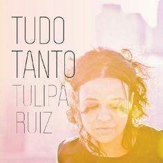 LP TULIPA RUIZ - TUDO TANTO
