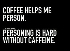 Coffee puts me to sleep, but tea usually does this for me