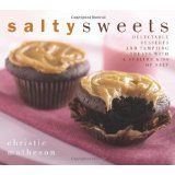 Salty Sweets: Delectable Desserts and Tempting Treats with a Sublime Kiss of Salt (Hardcover)By Christie Matheson