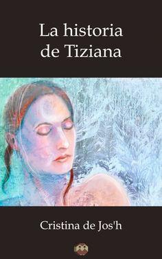 Autor: Cristina de Jos'h, Género: Novela urbana, Sinopsis: Tiziana siempre ha sido una mujer libre, independiente y luchadora.