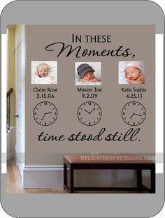 THIS PRODUCT INCLUDES:  (1) Vinyl Decal: In These Moments, Time Stood Still. With Personalized vinyl CLOCK decals. ***CAN HAVE UP TO 4