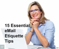 15 Essential eMail Etiquette Tips by Jacqueline Whitmore  #EtiquetteExpert #BusinessEtiquette