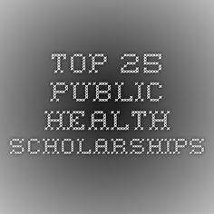Top 25 Public Health Scholarships