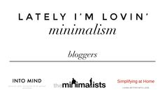 The best of minimalism including minimalist blogs, fashion and books!