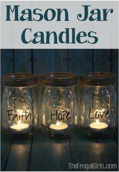 DIY Mason Jar Candles - Faith, Hope, Love.