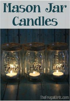 DIY Mason Jar Candles - Faith, Hope, Love.