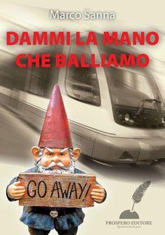 Dammi la mano che balliamo Marco Sanna € 4,99  Una scrittura intelligente e profonda per una storia vera. O quasi.