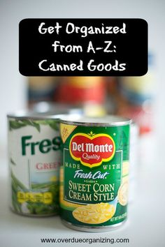 Get Organized from A-Z: Canned Goods - Overdue Organizing