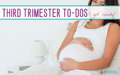 The Ultimate Third Trimester To-Do List