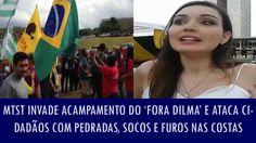 MTST invade acampamento do 'Fora Dilma' e ataca cidadãos com pedradas, s...