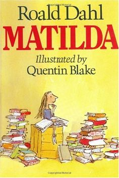 Matilda by Dahl, Roald Hardcover Matilda Roald Dahl, Roald Dahl Books, High School Books, Earth Book, Quentin Blake, Chapter Books, Book Girl, Great Books, Book Recommendations