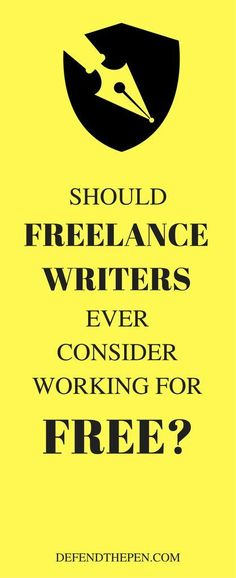 Should freelance writers EVER work for free? It's a question that seems clear cut until you realize it isn't. Find out why at Defend the Pen -- then make YOUR voice heard in the follow-up poll!