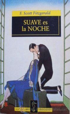 Suave es la noche/Francis Scott Fitzgerald - Traducción de Rafael Ruiz de la Cuesta - Alfaguara