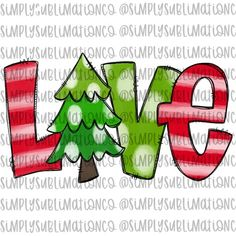 Love Christmas Tree Ready to Press Sublimation Transfer Source by etsy ideas for christmas Christmas Rock, Christmas Quotes, Christmas Projects, Christmas Shirts, Handmade Christmas, Christmas Holidays, Christmas Decorations, Xmas, Christmas Ornaments