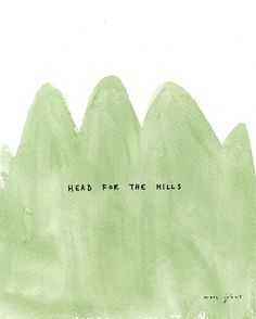 Head for the Hills by Marc Johns