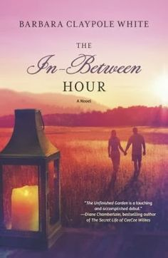 Sharon's Garden of Book Reviews: The In-Between Hour by Barbara Claypole White - Book Review and Tour Stop