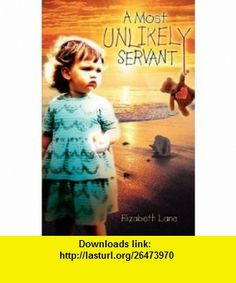 A Most Unlikely Servant (9781600345210) Elizabeth Lane , ISBN-10: 1600345212  , ISBN-13: 978-1600345210 ,  , tutorials , pdf , ebook , torrent , downloads , rapidshare , filesonic , hotfile , megaupload , fileserve