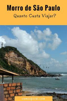 Programando conhecer Morro de São Paulo na Bahia? Descubra como chegar lá e quanto custa a viagem.