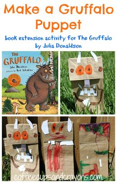 We LOVE the Gruffalo!!  Make Your Own Gruffalo Puppets from Coffee Cups and Crayons