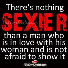 There's nothing SEXIER than a man who is in love