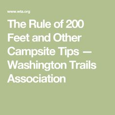 The Rule of 200 Feet and Other Campsite Tips — Washington Trails Association