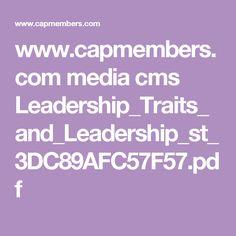 www.capmembers.com media cms Leadership_Traits_and_Leadership_st_3DC89AFC57F57.pdf