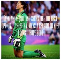 70 Trendy Sport Quotes Soccer Hope Solo Discover a great training to improve your soccer skills. This helped me and also helped me coach others to be better soccer players Soccer Player Quotes, Goalie Quotes, Athlete Quotes, Soccer Goalie, Soccer Memes, Football Quotes, Soccer Tips, Play Soccer, Lacrosse