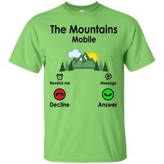 """""""The mountains (mobile)"""" t shirts Mobile T, Hiking Fashion, Mens Attire, Cool Style, Graphic Tees, Tee Shirts, Unisex, Clothes For Women, Sleeves"""