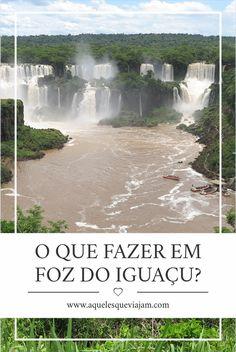 Roteiro para explorar o melhor de Foz do Iguaçu  #brasil #fozdoiguaçu