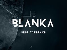 BLANKA - Free font Blanka is the first futuristic and minimalist font I created as an independent graphic designer. Made as a free download, the font can b – Free Fonts